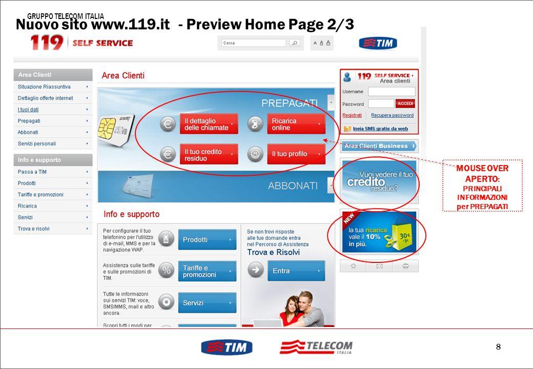 7 GRUPPO TELECOM ITALIA Nuovo sito www.119.it - Preview Home Page 1/3 MECCANISMO DI MOUSE OVER PROMOZIONI WEB ESCLUSIVE a supporto dello sviluppo del