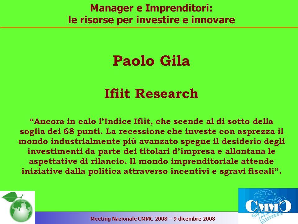 Meeting Nazionale CMMC 2008 – 9 dicembre 2008 Paolo Gila Ifiit Research Ancora in calo lIndice Ifiit, che scende al di sotto della soglia dei 68 punti.