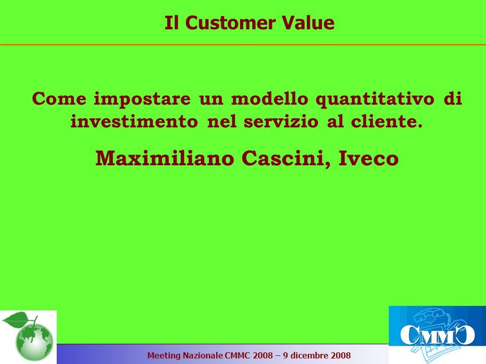Meeting Nazionale CMMC 2008 – 9 dicembre 2008 Come impostare un modello quantitativo di investimento nel servizio al cliente.