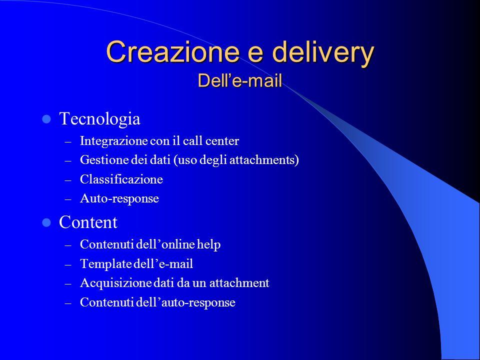 Tecnologia – Integrazione con il call center – Gestione dei dati (uso degli attachments) – Classificazione – Auto-response Content – Contenuti dellonl