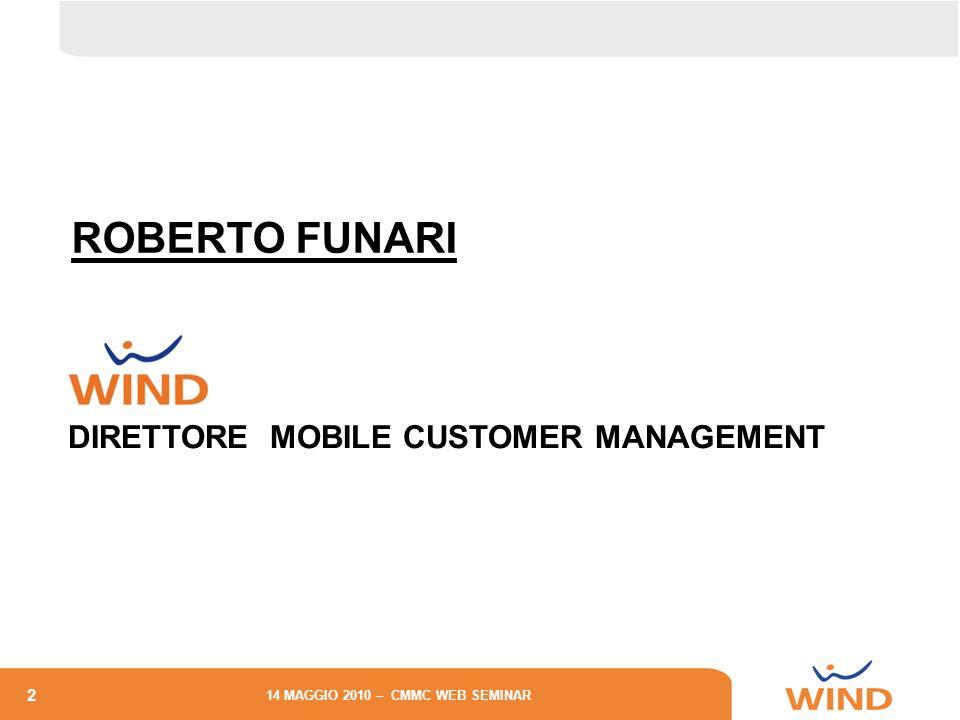 3 14 MAGGIO 2010 – CMMC WEB SEMINAR Terzo principale operatore di telefonia mobile 18,4 milioni di clienti Secondo maggiore operatore di telefonia fissa oltre 2 milioni di clienti diretti Terzo principale operatore Broadband 1,64 milioni di clienti Principale portale italiano : Libero oltre 30 milioni di utenti registrati Crescita dei ricavi del 4,7% rispetto al 2008Crescita del 2,7%, margine del 36,0% EBITDA 2009 2.064 milioni di euro RICAVI 2009 5.726 milioni di euro WIND OGGI