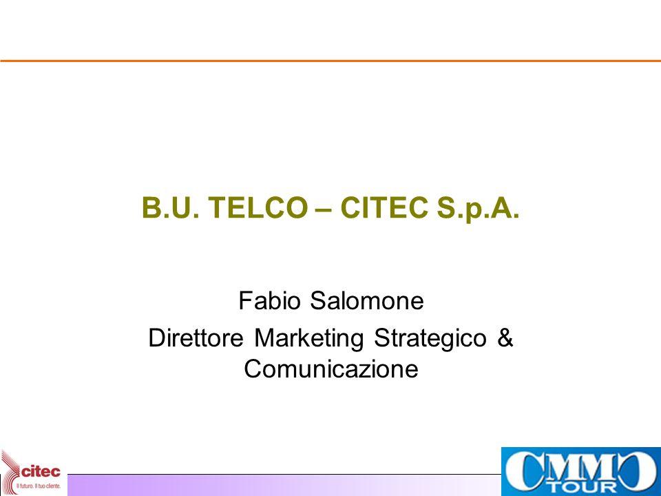 Citec Business Unit Telco CITEC Da oltre 30 anni leader nel mercato delle piattaforme abilitanti linterazione con i clienti CITEC & Il Mercato Telco Citec ha realizzato piattaforme Carrier Grade per le principali Telco Italiane: oltre 50.000 linee fornite e oltre 50.000.000 di chiamate annue gestite CITEC BU Telco Lunità organizzativa che presidia le attività di vendita e le operation sul mercato Telco