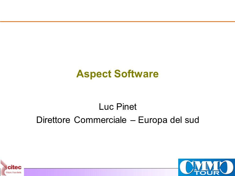 Aspect Software Luc Pinet Direttore Commerciale – Europa del sud