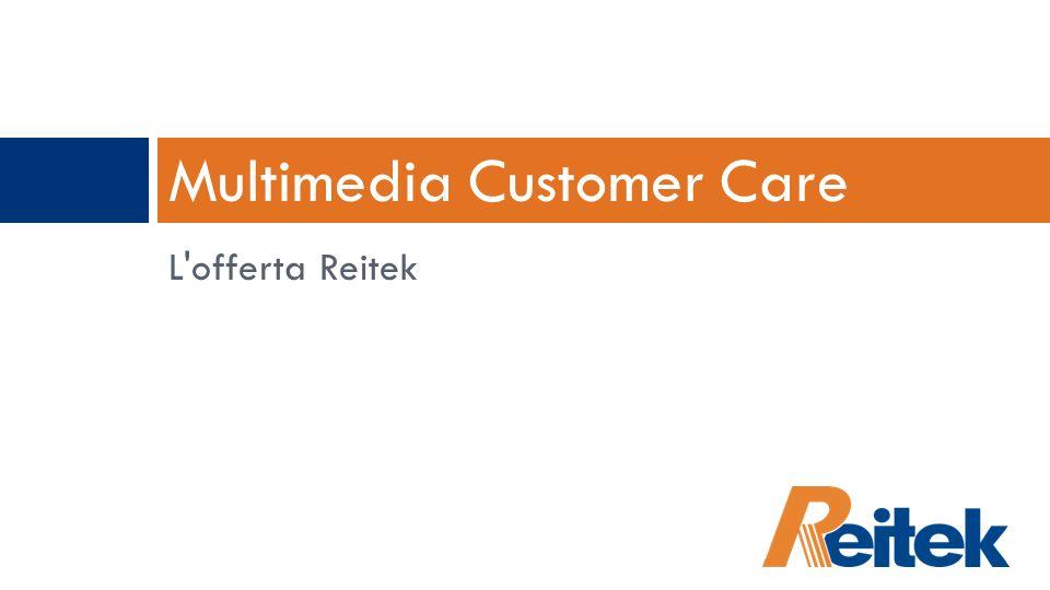 L'offerta Reitek Multimedia Customer Care