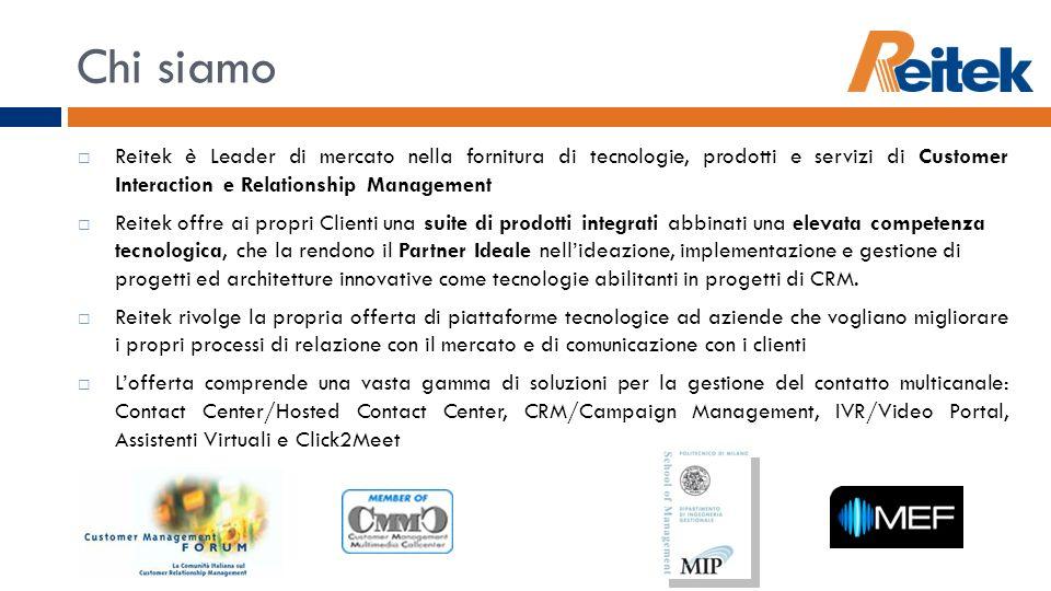 Chi siamo Reitek è Leader di mercato nella fornitura di tecnologie, prodotti e servizi di Customer Interaction e Relationship Management Reitek offre