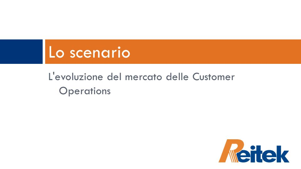 L'evoluzione del mercato delle Customer Operations Lo scenario