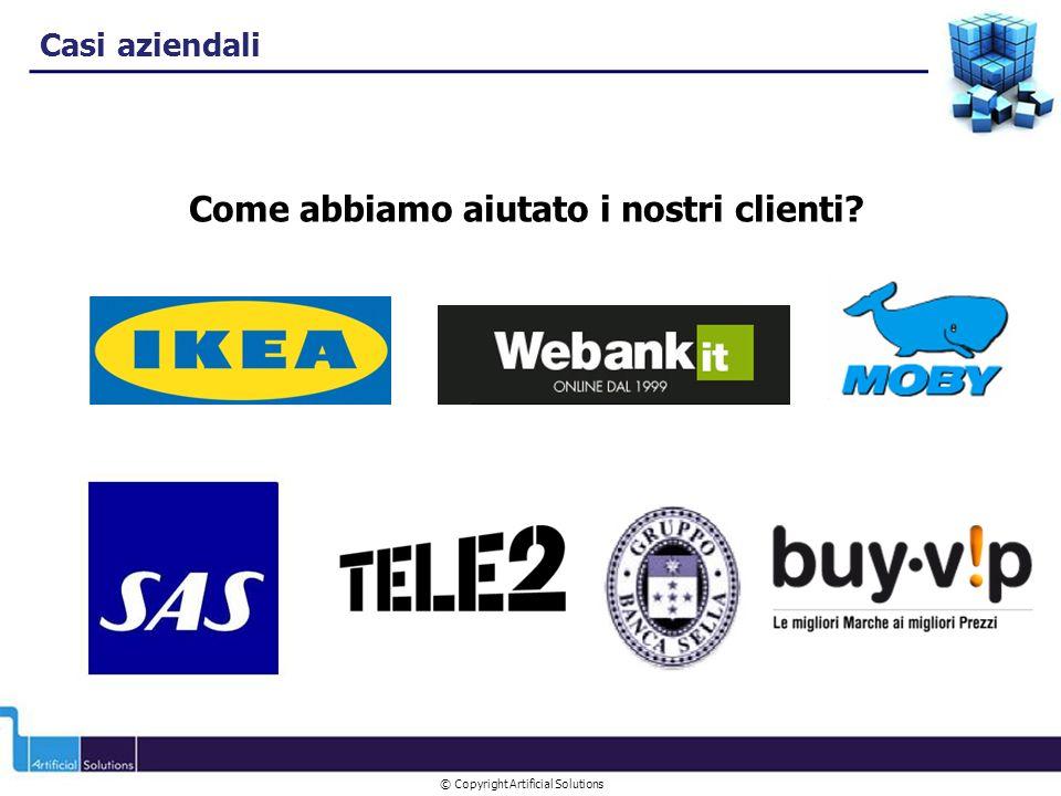 © Copyright Artificial Solutions Casi aziendali Come abbiamo aiutato i nostri clienti?