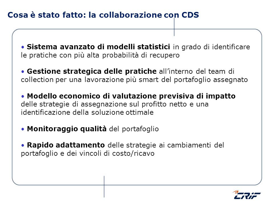 Cosa è stato fatto: la collaborazione con CDS Sistema avanzato di modelli statistici in grado di identificare le pratiche con più alta probabilità di