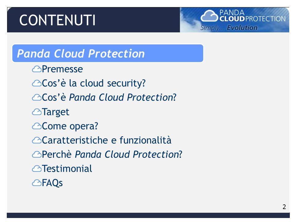 2 CONTENUTI Panda Cloud Protection Premesse Cosè la cloud security.
