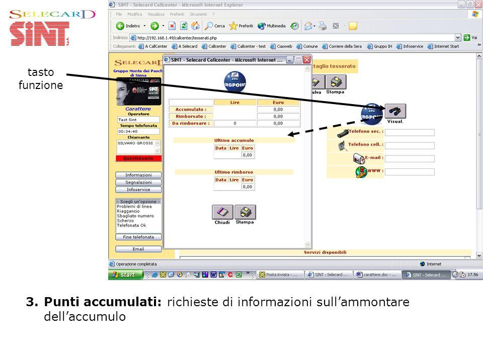 3.Punti accumulati: richieste di informazioni sullammontare dellaccumulo tasto funzione