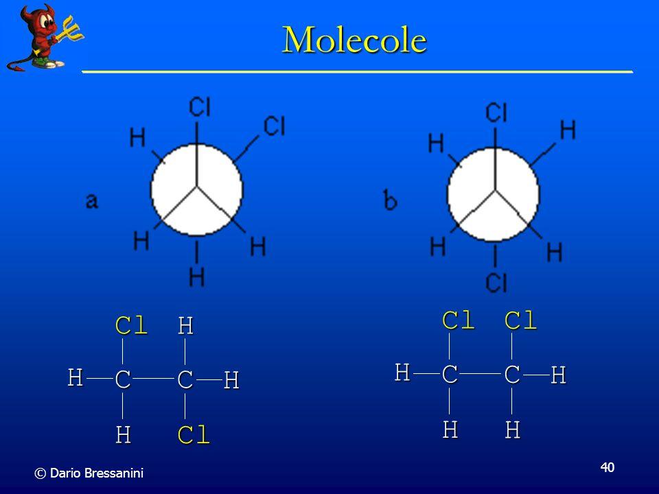 © Dario Bressanini 40 Molecole CClH H C Cl H H CClH H C H Cl H