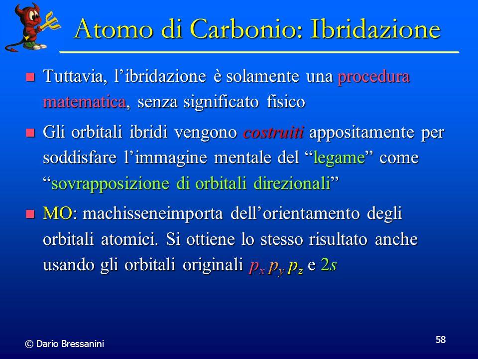 © Dario Bressanini 58 Tuttavia, libridazione è solamente una procedura matematica, senza significato fisico Tuttavia, libridazione è solamente una pro