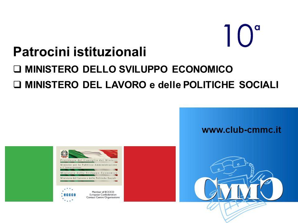 Patrocini istituzionali MINISTERO DELLO SVILUPPO ECONOMICO MINISTERO DEL LAVORO e delle POLITICHE SOCIALI www.club-cmmc.it