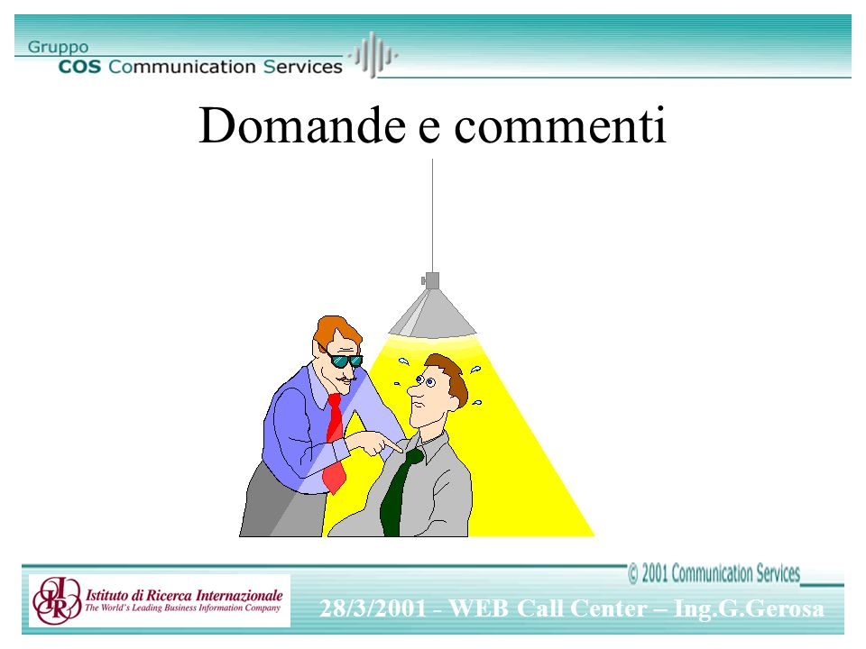 28/3/2001 - WEB Call Center – Ing.G.Gerosa Domande e commenti