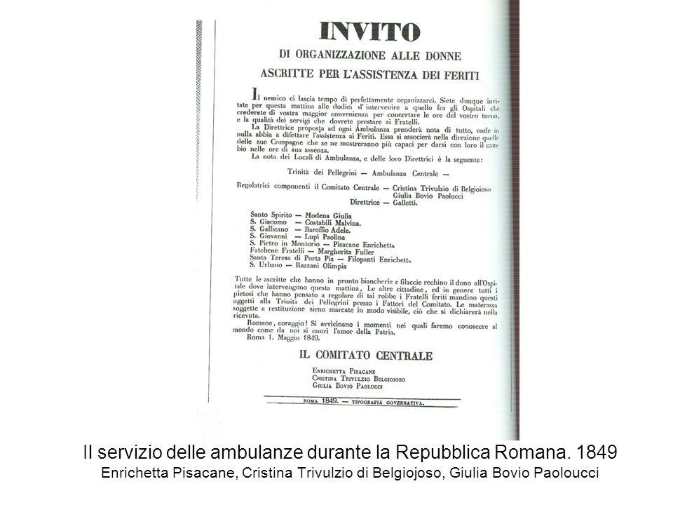 Il servizio delle ambulanze durante la Repubblica Romana. 1849 Enrichetta Pisacane, Cristina Trivulzio di Belgiojoso, Giulia Bovio Paoloucci