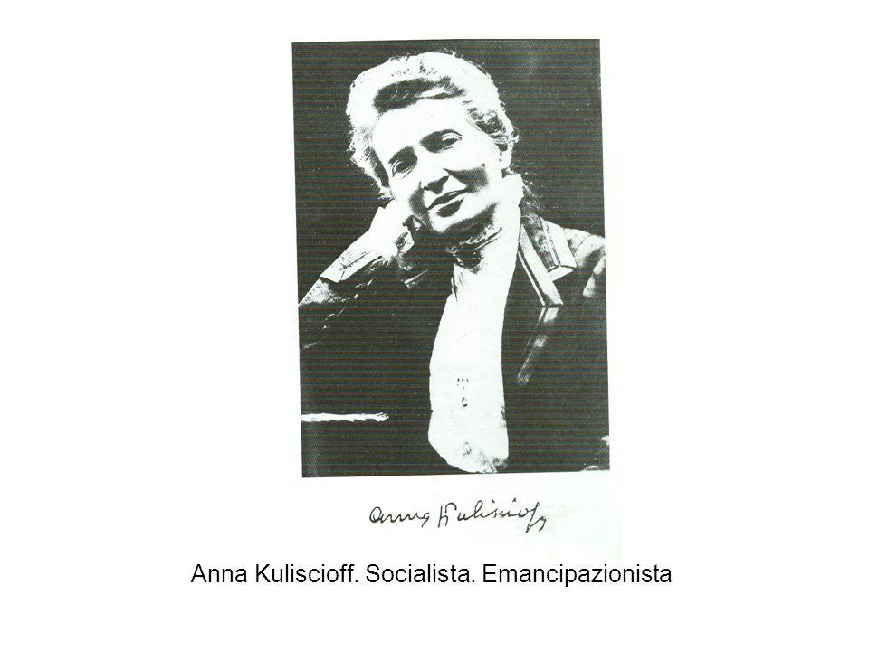 Anna Kuliscioff. Socialista. Emancipazionista