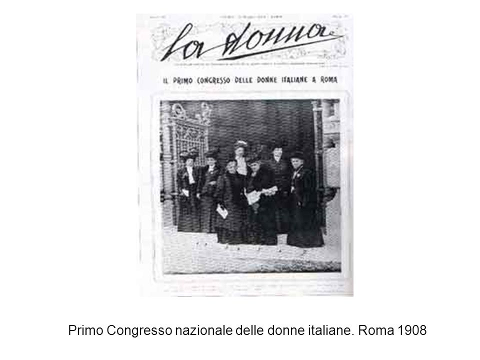 Primo Congresso nazionale delle donne italiane. Roma 1908