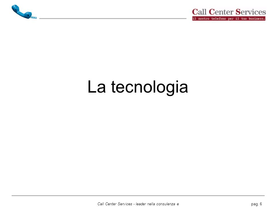 Call Center Services - leader nella consulenza e servizi per Call Center e Telemarketing.
