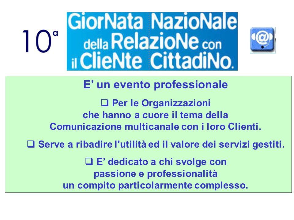 E un evento professionale Per le Organizzazioni che hanno a cuore il tema della Comunicazione multicanale con i loro Clienti.