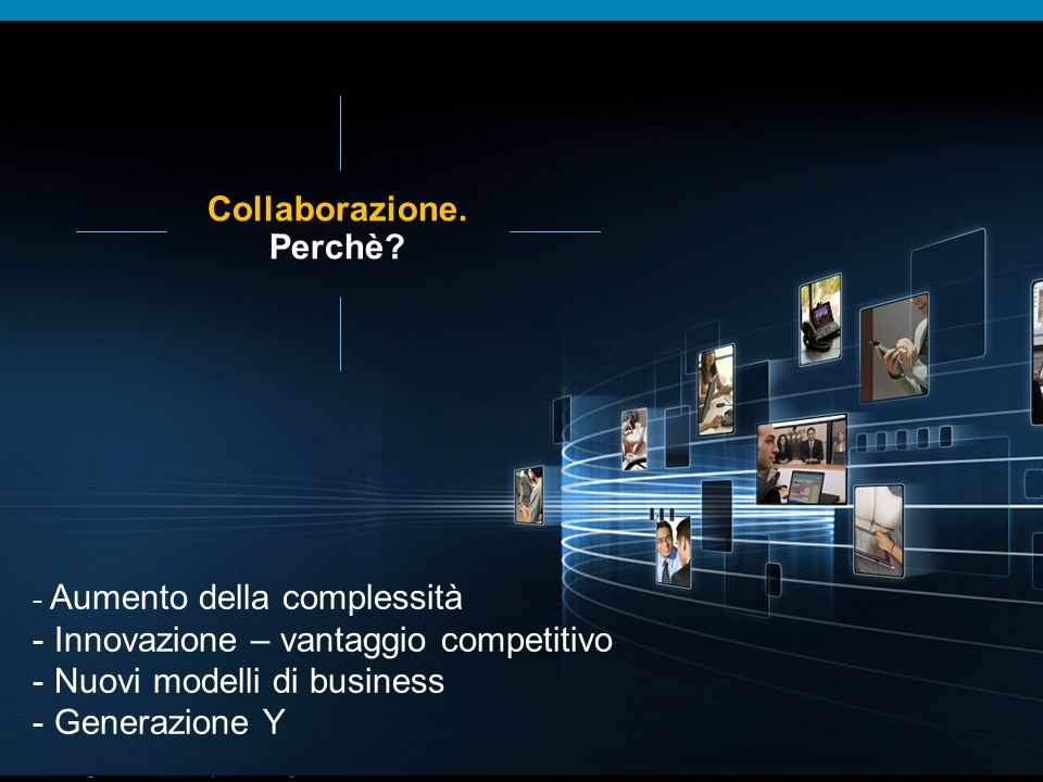 © 2009 Cisco Systems, Inc.All rights reserved.Cisco ConfidentialPresentation_ID 2 Collaborazione.
