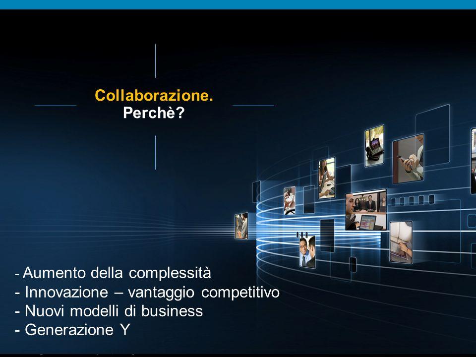 © 2009 Cisco Systems, Inc. All rights reserved.Cisco ConfidentialPresentation_ID 2 Collaborazione.