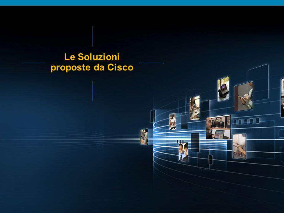 © 2009 Cisco Systems, Inc. All rights reserved.Cisco ConfidentialPresentation_ID 7 Le Soluzioni proposte da Cisco