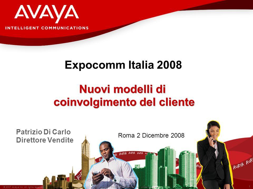 1 © 2007 Avaya Inc. All rights reserved. Avaya – Proprietary & Confidential. Under NDA Nuovi modelli di coinvolgimento del cliente Patrizio Di Carlo D