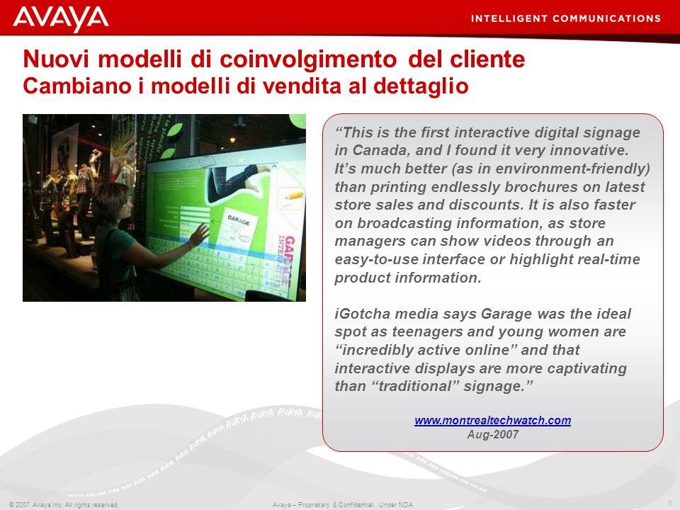 6 © 2007 Avaya Inc. All rights reserved. Avaya – Proprietary & Confidential. Under NDA Nuovi modelli di coinvolgimento del cliente Cambiano i modelli
