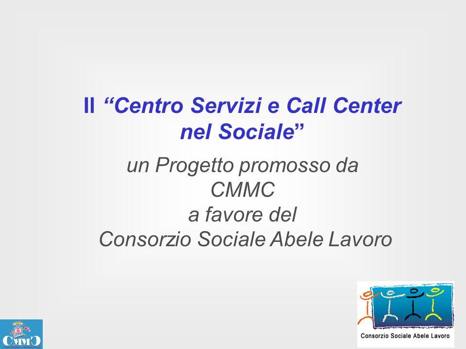 Il Centro Servizi e Call Center nel Sociale un Progetto promosso da CMMC a favore del Consorzio Sociale Abele Lavoro