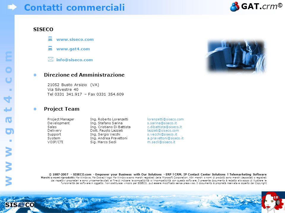 w w w. g a t 4. c o m GAT.crm © 18 Contatti commercialiSISECO www.siseco.com www.gat4.com info@siseco.com Direzione ed Amministrazione 21052 Busto Ars