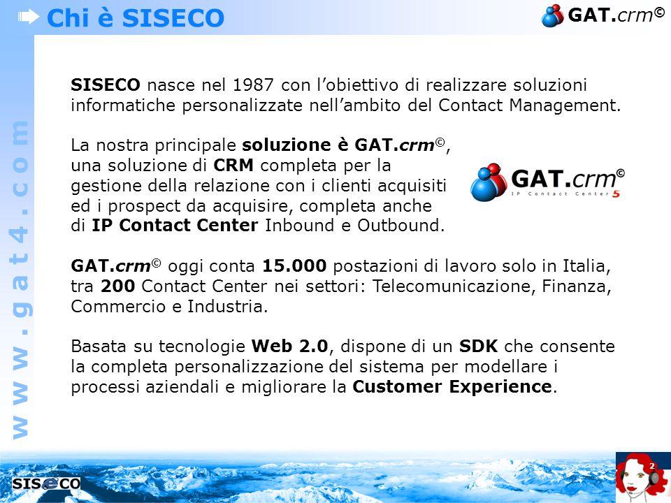 w w w. g a t 4. c o m GAT.crm © 2 Chi è SISECO SISECO nasce nel 1987 con lobiettivo di realizzare soluzioni informatiche personalizzate nellambito del