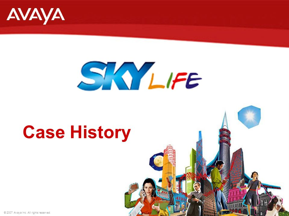 © 2007 Avaya Inc. All rights reserved. Case History