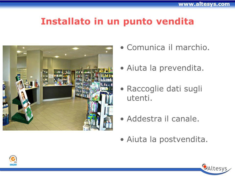 www.altesys.com Installato in un punto vendita Comunica il marchio.