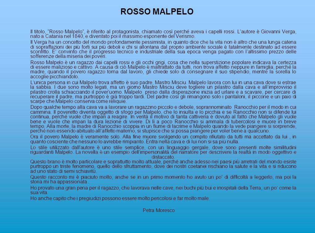 ROSSO MALPELO Il titolo, Rosso Malpelo, è riferito al protagonista, chiamato così perché aveva i capelli rossi.