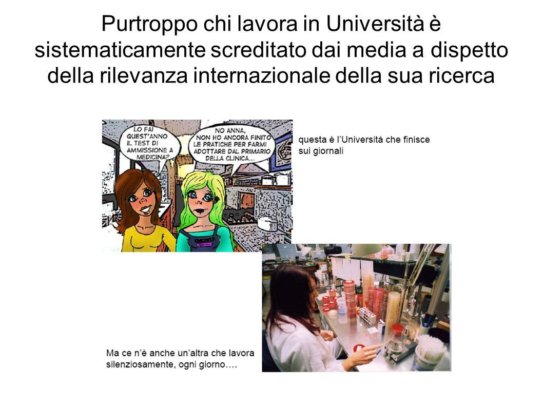 Purtroppo chi lavora in Università è sistematicamente screditato dai media a dispetto della rilevanza internazionale della sua ricerca