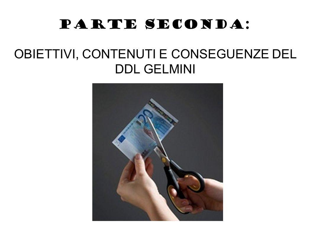 PARTE SECONDA: OBIETTIVI, CONTENUTI E CONSEGUENZE DEL DDL GELMINI