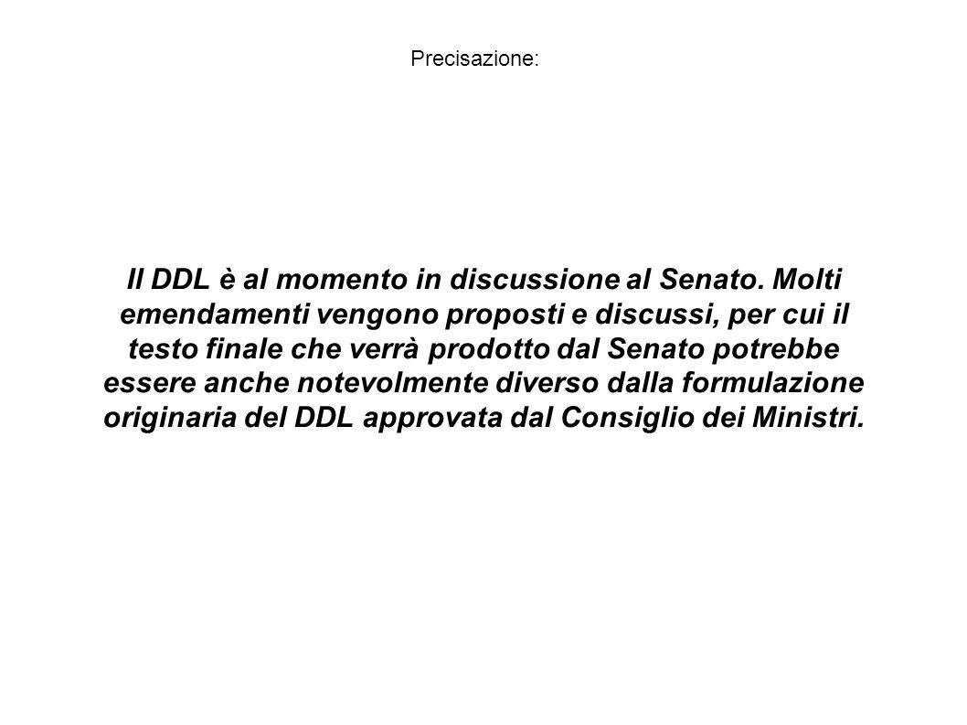 Precisazione: Il DDL è al momento in discussione al Senato. Molti emendamenti vengono proposti e discussi, per cui il testo finale che verrà prodotto