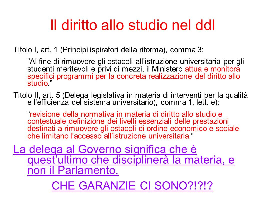Il diritto allo studio nel ddl Titolo I, art. 1 (Principi ispiratori della riforma), comma 3: Al fine di rimuovere gli ostacoli allistruzione universi