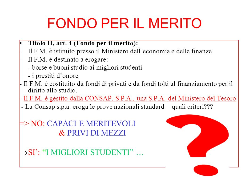 FONDO PER IL MERITO Titolo II, art. 4 (Fondo per il merito): -Il F.M. è istituito presso il Ministero delleconomia e delle finanze -Il F.M. è destinat