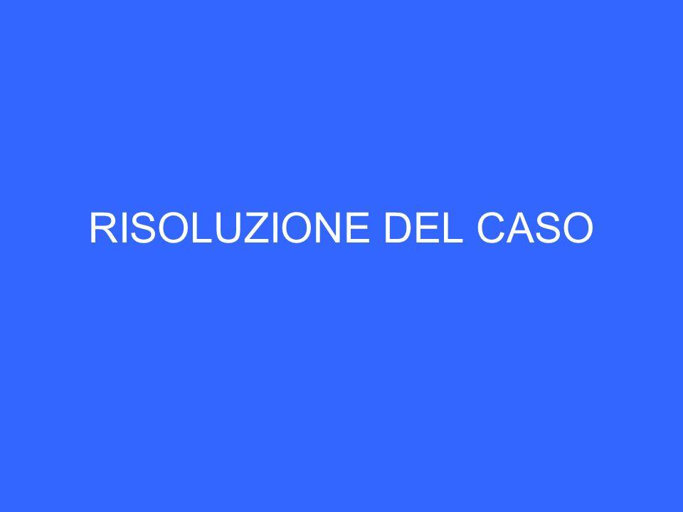 RISOLUZIONE DEL CASO