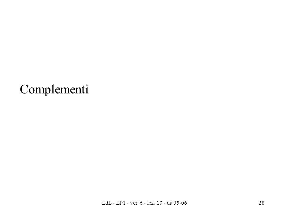 LdL - LP1 - ver. 6 - lez. 10 - aa 05-0628 Complementi