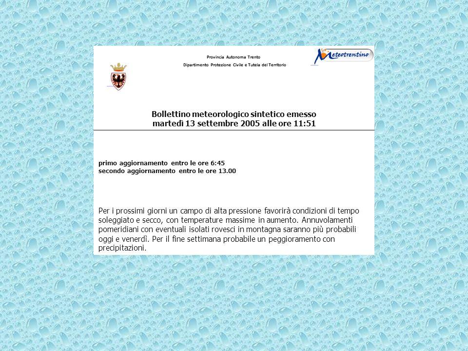 Provincia Autonoma Trento Dipartimento Protezione Civile e Tutela del Territorio Bollettino meteorologico sintetico emesso martedì 13 settembre 2005 a