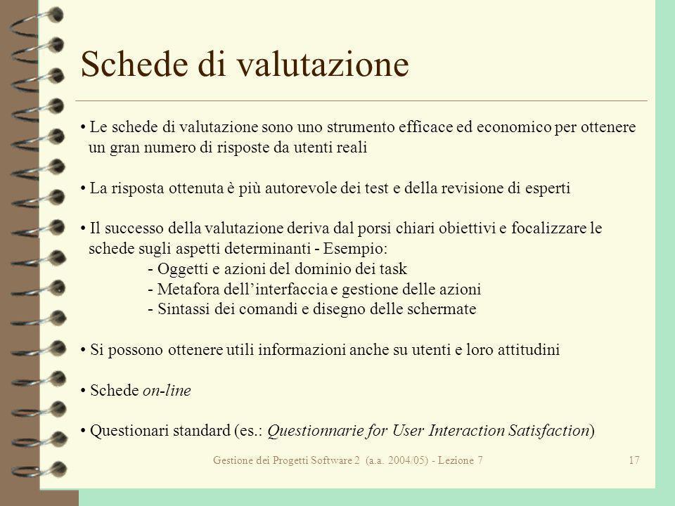 Gestione dei Progetti Software 2 (a.a. 2004/05) - Lezione 717 Schede di valutazione Le schede di valutazione sono uno strumento efficace ed economico