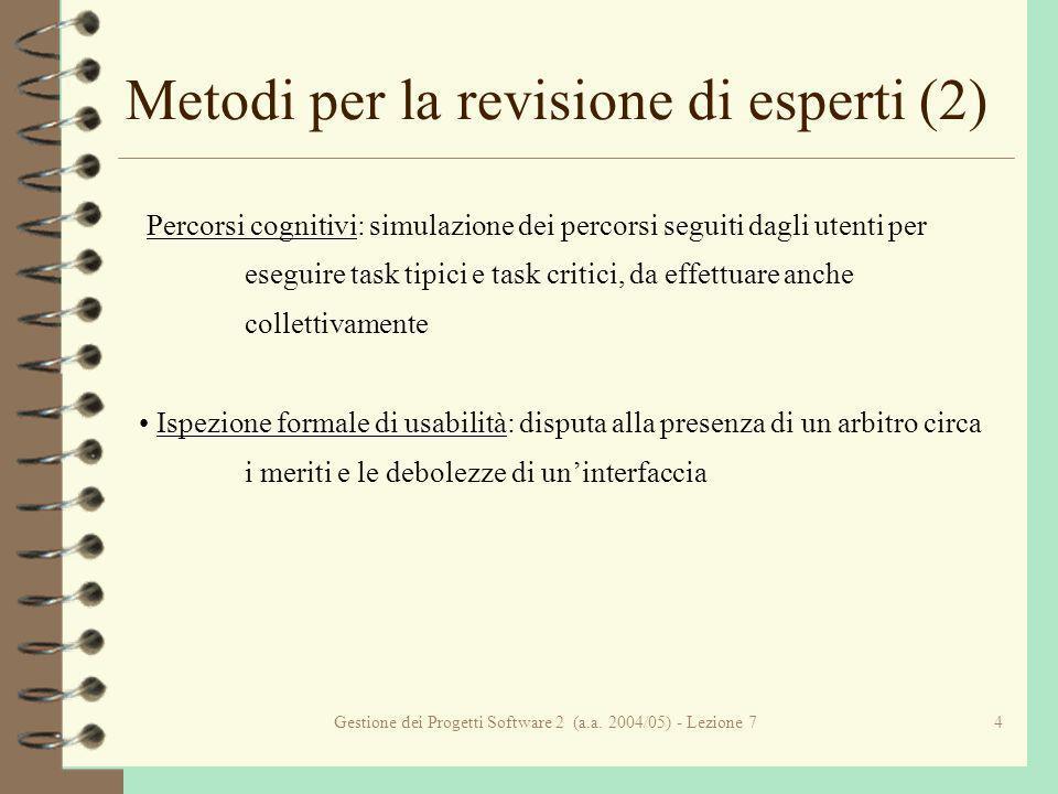 Gestione dei Progetti Software 2 (a.a. 2004/05) - Lezione 74 Metodi per la revisione di esperti (2) Percorsi cognitivi: simulazione dei percorsi segui