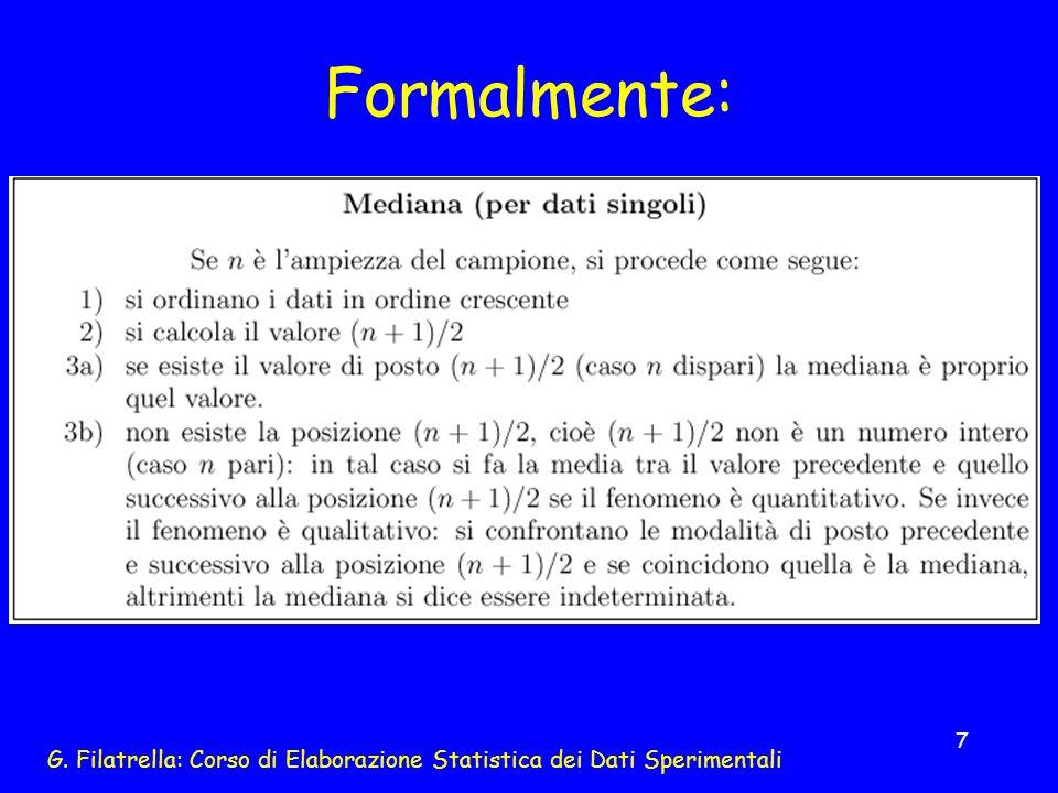 G. Filatrella: Corso di Elaborazione Statistica dei Dati Sperimentali 7 Formalmente: