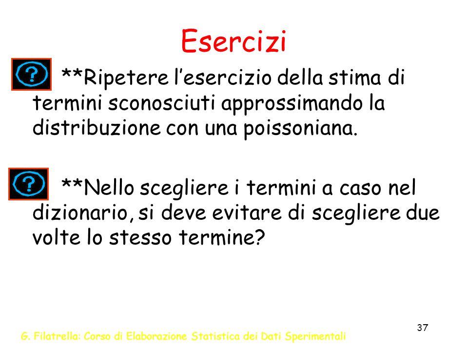 G. Filatrella: Corso di Elaborazione Statistica dei Dati Sperimentali 37 Esercizi **Ripetere lesercizio della stima di termini sconosciuti approssiman
