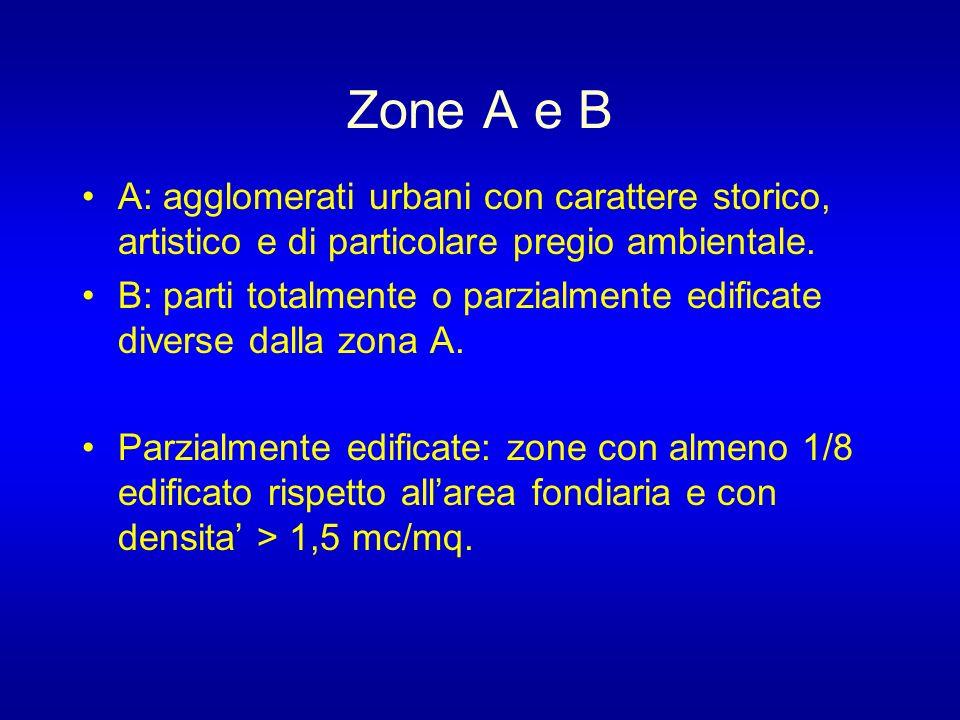 Zone A e B A: agglomerati urbani con carattere storico, artistico e di particolare pregio ambientale.