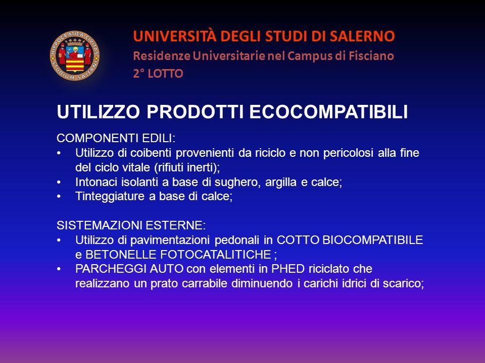 UNIVERSITÀ DEGLI STUDI DI SALERNO Residenze Universitarie nel Campus di Fisciano 2° LOTTO UTILIZZO PRODOTTI ECOCOMPATIBILI COMPONENTI EDILI: Utilizzo