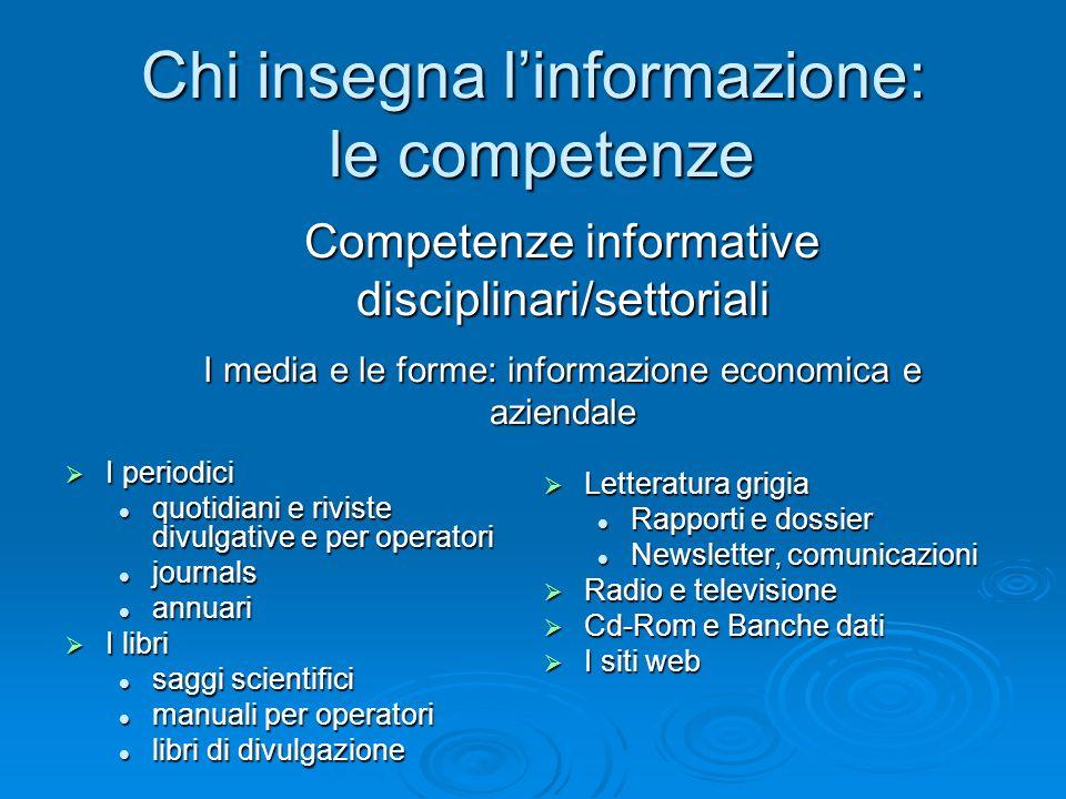 Chi insegna linformazione: le competenze I periodici I periodici quotidiani e riviste divulgative e per operatori quotidiani e riviste divulgative e p