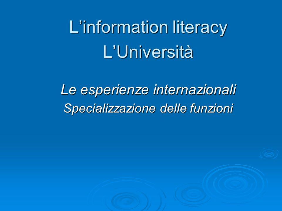 Linformation literacy LUniversità Le esperienze internazionali Specializzazione delle funzioni